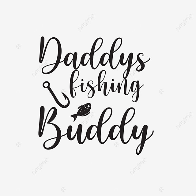 Download Daddys Fishing Buddy Fishing Rod Fishing Game Fishing Site Png And Vector With Transparent Background For Free Download