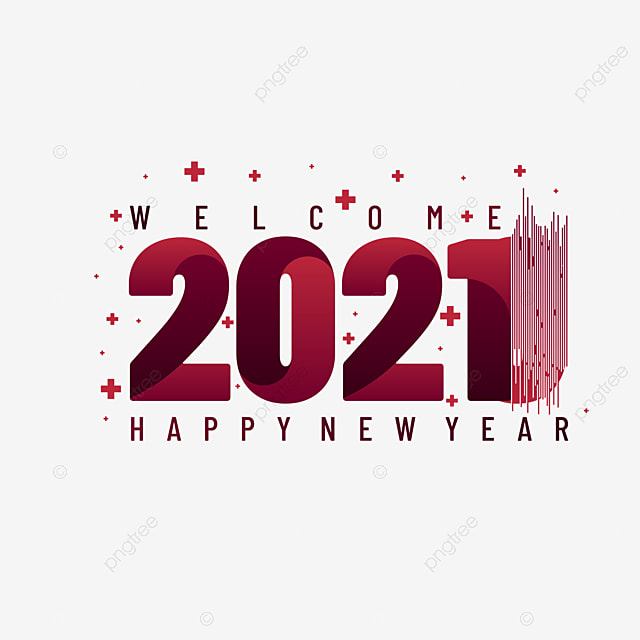 Happy New Year 2021 Good Bye 2020 And Welcome 2021 New Year Happy New Year 2021 Png And Vector With Transparent Background For Free Download
