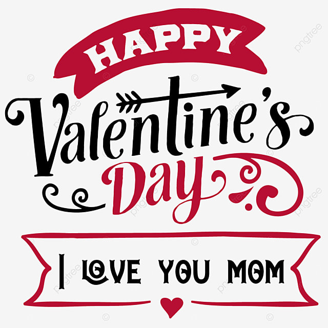 Happy Valentine Day Love You Mom Love You Mom Love You Valentine S Day 2021 Png And Vector With Transparent Background For Free Download