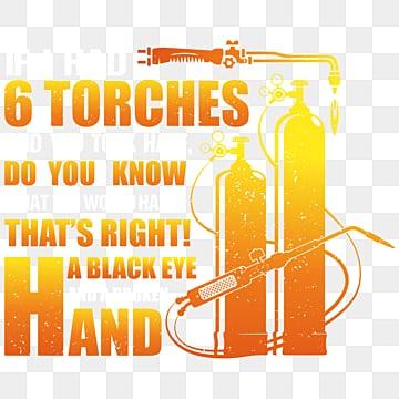6 факелов сварщик футболка дизайн векторные иллюстрации, сварка, сварщик, Сварочная футболка PNG ресурс рисунок и векторное изображение